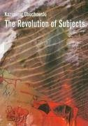 The Revolutions of Subjects - Obuchowski, Kazimierz