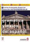 Gramática y léxico del español, nivel avanzado-superior (Espanol Lengua Extranjera: Autoaprendizaje / Spanish As Foreign Language: Self-Learning)
