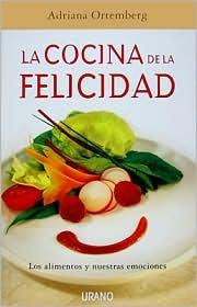 La cocina de la felicidad - Adriana Ortemberg
