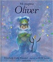 Mi Pinguino Oliver - Elizabeth Cody Kimmel, H. B. Lewis (Illustrator)