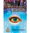 Mirando Hacia El Espiritu/ Looking Towards the Spirit - Manoli Castro