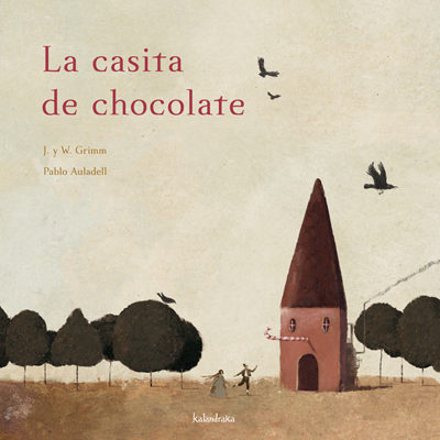 La Casita De Chocolate - Grimm Jacob Ludwig Y Wilhelm