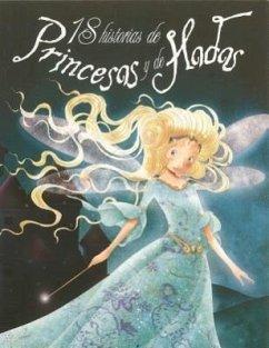 18 Historias de Princesas y de Hadas = 18 Histories of Princess and Fairies - Mitwirkender: Agin, Elodie Cottin, Sophie Calouan
