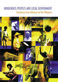 Indigenous Peoples and Local Government: Experiences from Malaysia and the Philippines - IWGIA