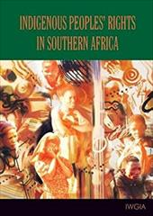 Indigenous Peoples' Rights in Southern Africa - Hitchcock, Robert / Vinding, Diana / Hitchcock, Robert K.