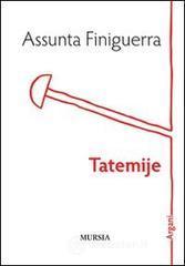 Tatemije - Finiguerra Assunta