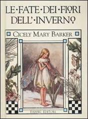 Le fate dei fiori dell'inverno - Barker Cicely M.