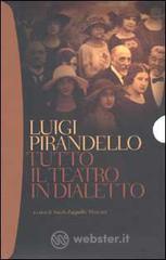 Tutto il teatro in dialetto - Pirandello Luigi