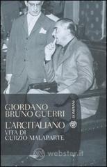 L' arcitaliano. Vita di Curzio Malaparte - Guerri Giordano B.