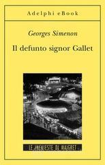 Il defunto signor Gallet - Simenon Georges