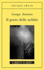 Il porto delle nebbie - Simenon Georges