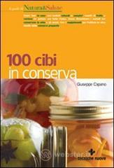 Cento cibi in conserva - Capano Giuseppe