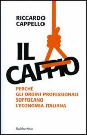 Il cappio. Perché gli ordini professionali soffocano l'economia italiana