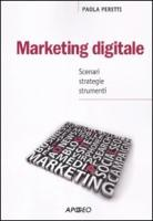 Marketing digitale. Scenari strategie strumenti