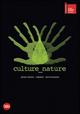 Culture nature. Ediz. italiana e inglese