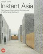 Instant Asia: Fast Forward Through the Architecture of a Changing Continent