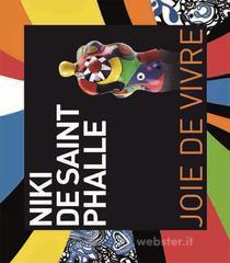 Niki de Saint Phalle. Joie de vivre. Ediz. italiana e inglese