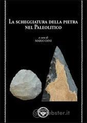 La scheggiatura della pietra nel paleolitico