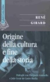 Origine della cultura e fine della storia. Dialoghi con Pierpaolo Antonello e Joao Cezar de Castro Rocha