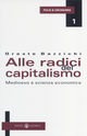 Alle radici del capitalismo. Medioevo e scienza economica