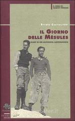 Il giorno delle Mésules. I diari di un alpinista antifascista - Castiglioni Ettore