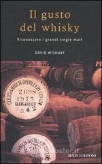 Il gusto del whisky. Riconoscere i grandi single malt - Wishart David