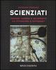 Scienziati. Grandi uomini e scoperte da Pitagora a Internet