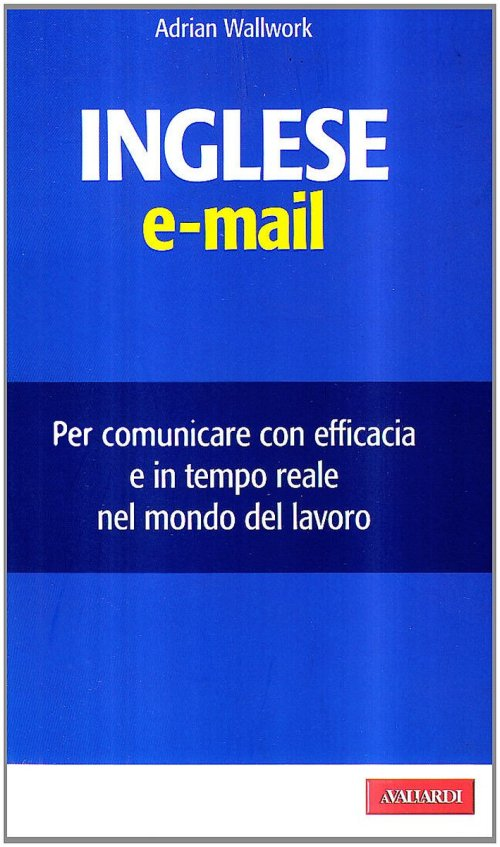 L'inglese e-mail - Wallwork Adrian