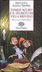 Tommy Scuro e il segreto di villa Brivido - Ruggiu Traversi Francesca