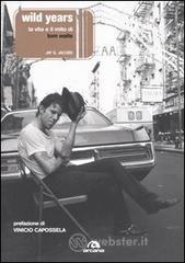 Wild years. La musica e il mito di Tom Waits - Jacobs Jay S.