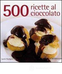 Cinquecento ricette al cioccolato - Boodgate Lauren