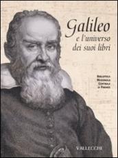 Galileo e l'universo dei suoi libri. Catalogo della mostra (Firenze, 5 dicembre 2008-28 febbraio 2009)