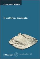 Il cattivo cronista - Abate Francesco