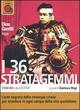 I  36 stratagemmi. L'arte segreta della strategia cinese per trionfare in ogni campo della vita quotidiana letto da Dino Gentili. Audiolibro. CD Audio