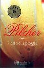 Fiori nella pioggia - Pilcher Rosamunde