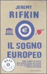 Il sogno europeo. Come l'Europa ha creato una nuova visione del futuro che sta lentamente eclissando il sogno americano - Rifkin Jeremy