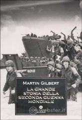La grande storia della seconda guerra mondiale - Gilbert Martin