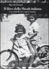 Il libro della Shoah italiana. I racconti di chi è sopravvissuto - Pezzetti Marcello