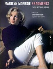 Fragments. Poesie, appunti, lettere - Monroe Marilyn
