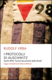 I protocolli di Auschwitz. Aprile 1944: il primo documento della Shoah