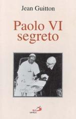 Paolo VI segreto - Guitton Jean
