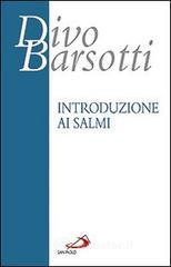 Introduzione ai salmi - Barsotti Divo