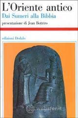 L' Oriente antico. Dai sumeri alla Bibbia