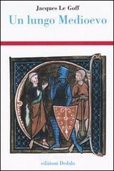 Un lungo Medioevo - Le Goff Jacques