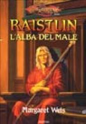 Raistlin. L'alba del male. Le cronache di Raistlin. DragonLance. 1.