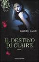 Il  destino di Claire. I vampiri di Morganville. Vol. 2