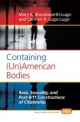 Containing (un)American Bodies - Mary K. Bloodsworth-Lugo; Carmen R. Lugo-Lugo