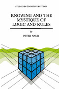 Naur, P.: Knowing and the Mystique of Logic and Rules