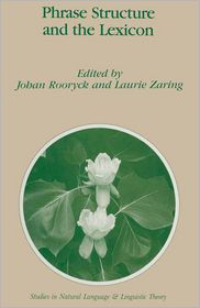 Phrase Structure and the Lexicon - J. Rooryck (Editor), Laurie Zaring (Editor)
