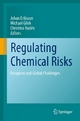 Regulating Chemical Risks - Johan Eriksson; Michael Gilek; Christina Rudén